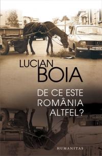 Lucian Boia - De ce este Romania altfel?